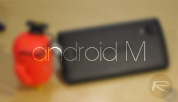 Android M Yakında Tanıtılıyor!
