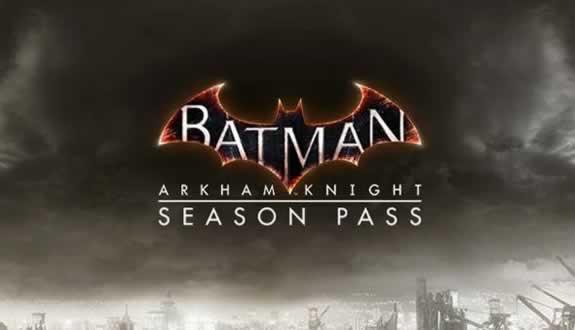 Arkham Knight Season Pass içerikleri tanıtıldı!