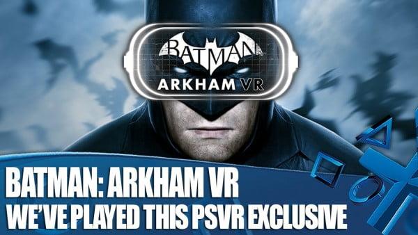 Batman:Arkham VR Playsatation VR Özel