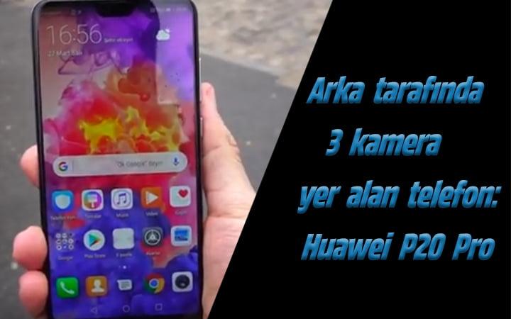 Huawei P20 Pro ön inceleme