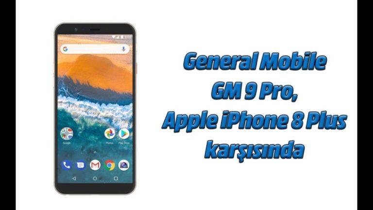 General Mobile GM 9 Pro iPhone 8 Plus karşısında