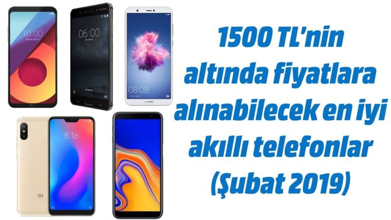 1500 TL altı alınabilecek en iyi akıllı telefonlar (Şubat 2019)