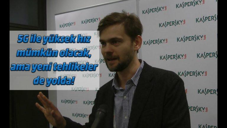 Kaspersky: 5G ile yenilikler geliyor, ama yeni tehlikeler de kapıda!
