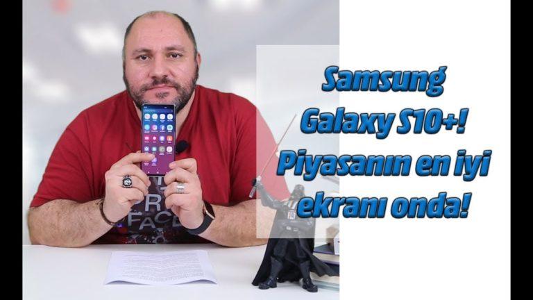 Samsung Galaxy S10 Plus inceleme! Piyasanın en iyi ekranı onda!