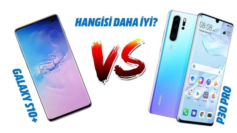 Hangisini daha iyi? Galaxy S10 + mı yoksa Huawei P30 Pro mu?