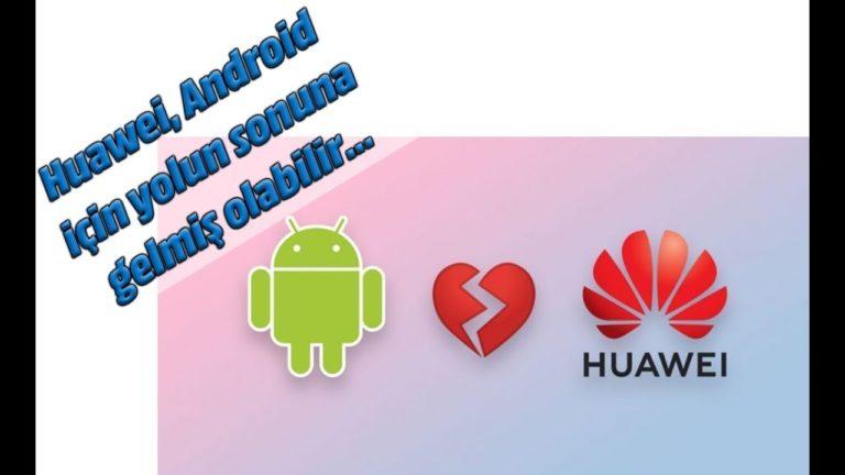 Huawei, Amerika'da yasaklandı! Google ile aralarında neler oluyor?