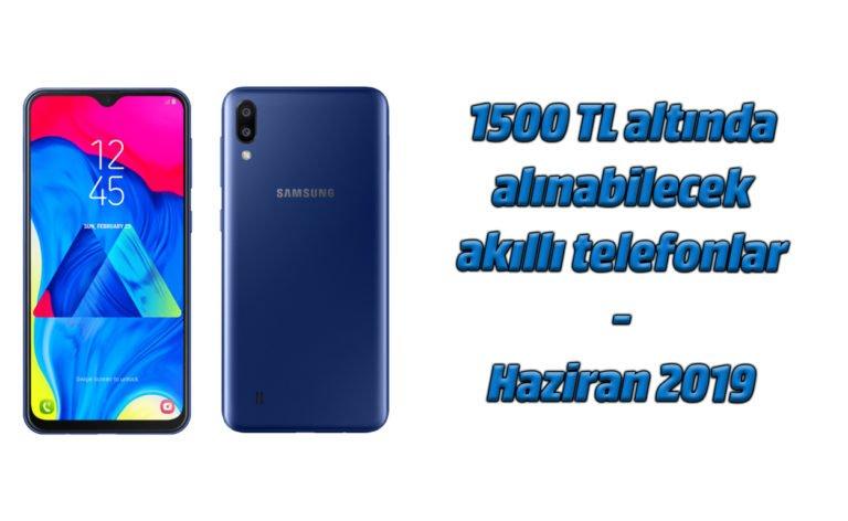 1500 TL'nin altında alabileceğiniz akıllı telefonlar – Haziran 2019
