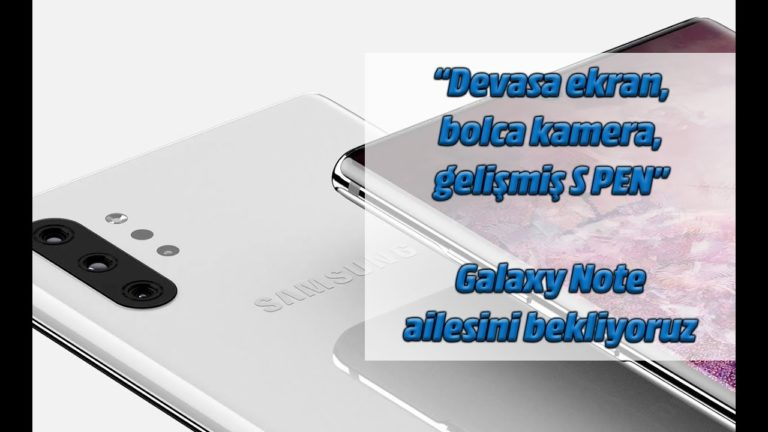 Samsung Galaxy Note 10 ve Galaxy Note 10 Pro'yu bekliyoruz