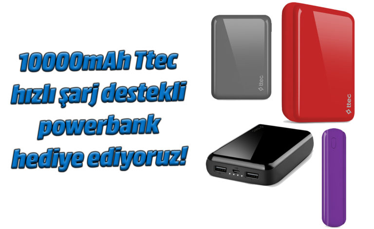 Hızlı şarj destekli 10000mAh Ttec powerbank hediye ediyoruz!