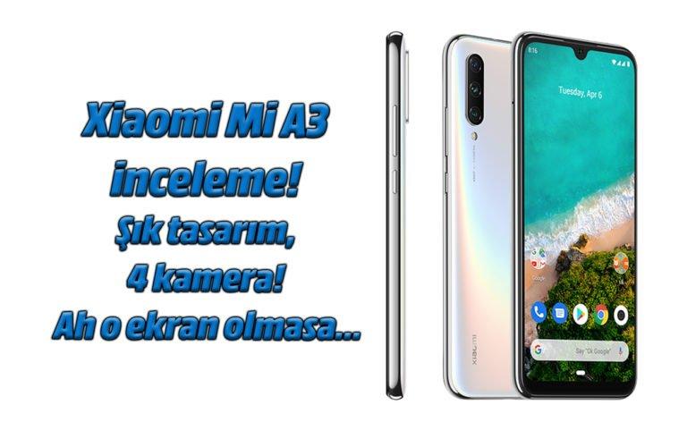 Xiaomi Mi A3 inceleme! Şık tasarım, 4 kamera!