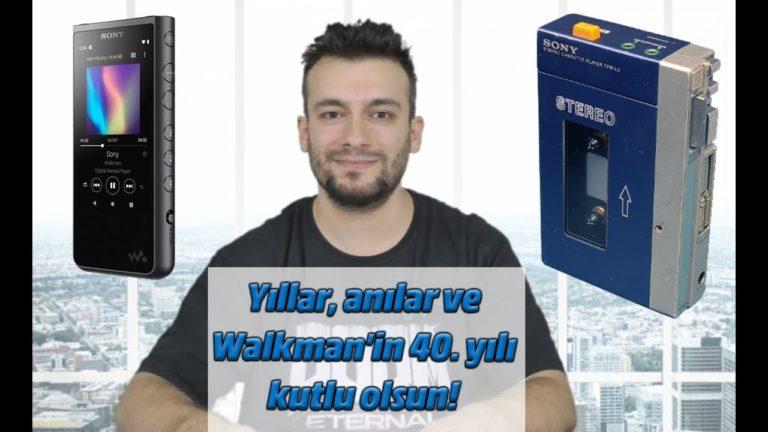 Yıllar, anılar ve Walkman'in 40. yılı kutlu olsun!
