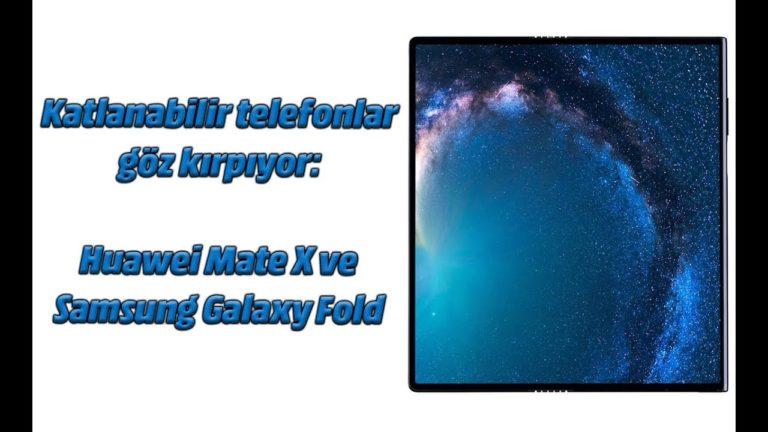 Katlanabilir telefonlar göz kırpıyor: Huawei Mate X ve Samsung Galaxy Fold