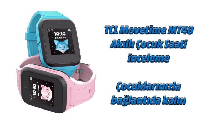 Akıllı çocuk saati TCL Movetime MT40 ile çocuğunuz güvende. Nasıl mı? Detaylar videoda