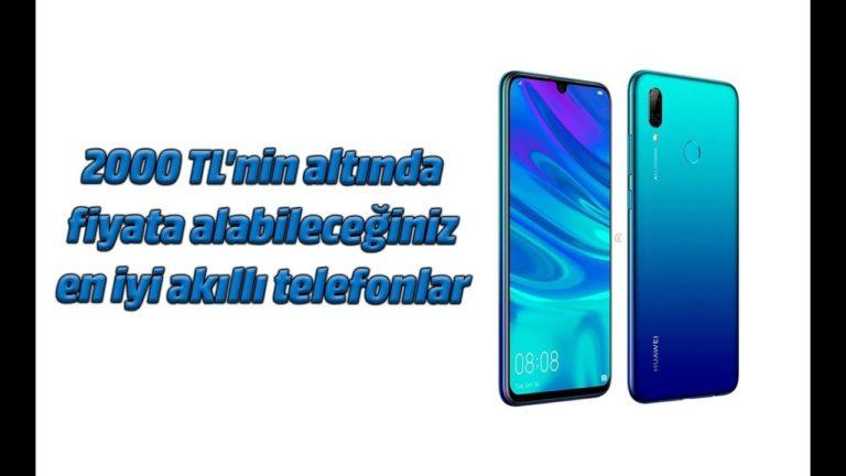 2000 TL'nin altında en iyi akıllı telefonlar