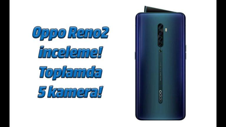 Oppo Reno2 inceleme. Toplamda 5 kamera!