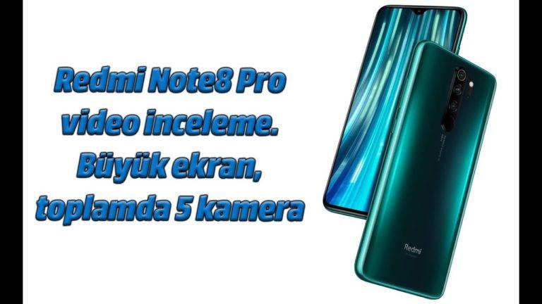 Redmi Note8 Pro video inceleme. Büyük ekran, toplamda 5 kamera