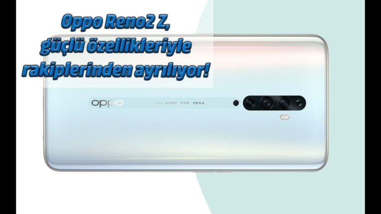 Oppo Reno2 Z, güçlü özellikleriyle rakiplerinden ayrılıyor!