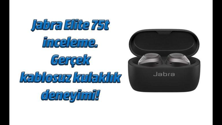 Jabra Elite 75t inceleme! Gerçek kablosuz kulaklık deneyimi!