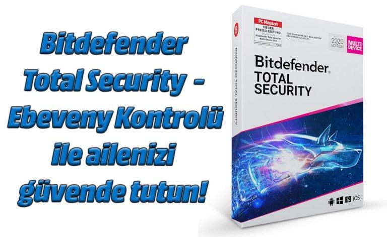 Bitdefender Total Security – Ebeveny Kontrolü ile ailenizi güvende tutun!