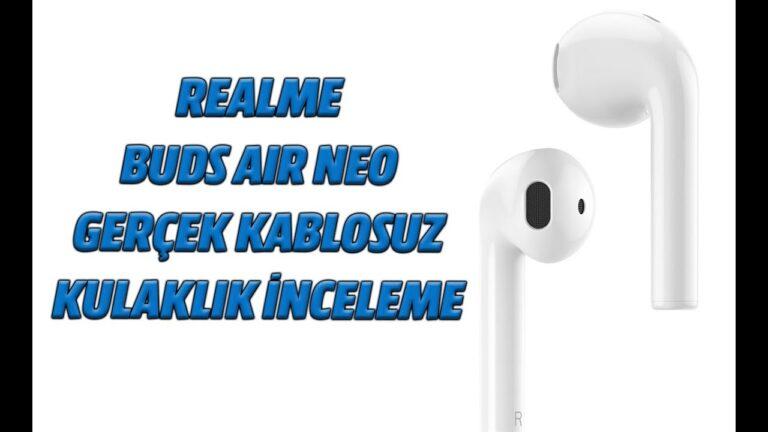 Realme Buds Air Neo inceleme: Uygun fiyata gerçek kablosuz kulaklık