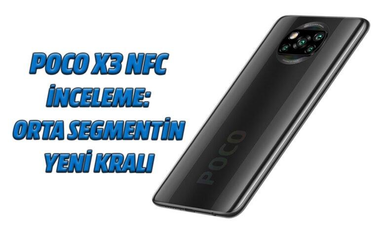 Xiaomi Poco X3 NFC: Orta segmentin kralını tahtından indirdi