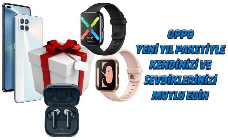 Oppo yeni yıl paketiyle kendinizi ve sevdiklerinizi mutlu edin