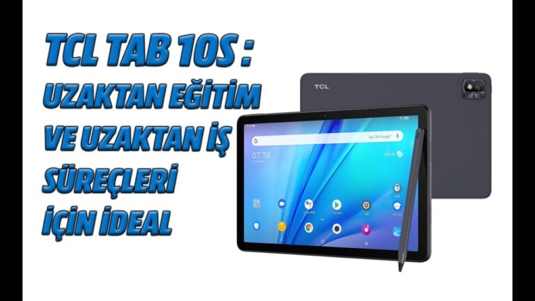 TCL TAB 10S tablet: Uzaktan eğitim ve uzaktan iş süreçleri için ideal