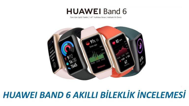 Huawei Band 6 akıllı bileklik incelemesi