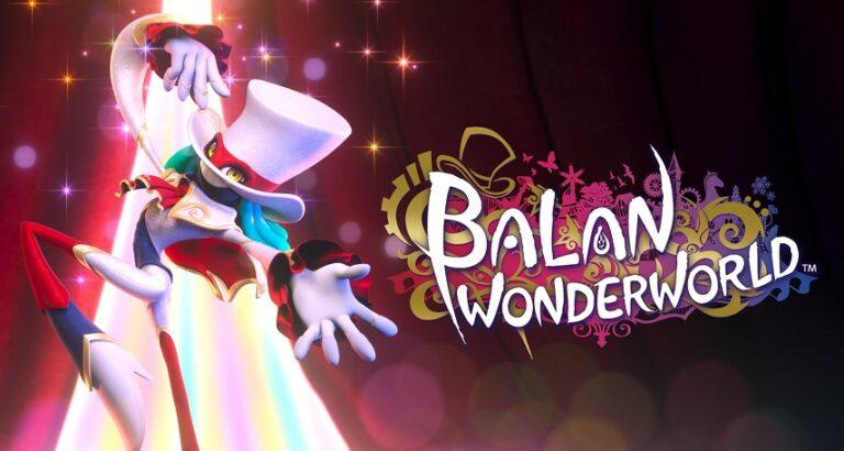 Balan Wonderworld (PC) inceleme: Büyülü dünyalar sizi bekliyor