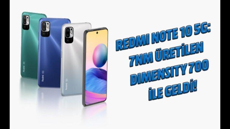 Redmi Note 10 5G: 7nm üretilen Dimensity 700 ile geldi!