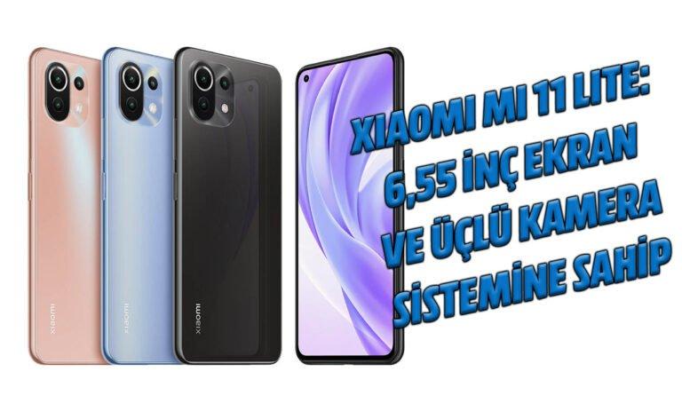 Xiaomi Mi 11 Lite: 6,55 inç ekran ve üçlü kamera sistemine sahip