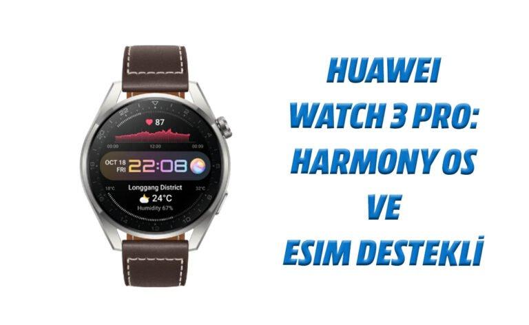 Huawei Watch 3 Pro akıllı saat: Harmony OS ve eSim ile geliyor