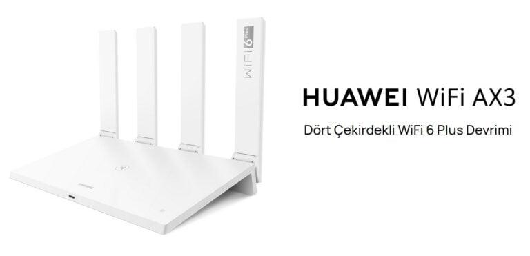 Huawei WiFi AX3: WiFi 6 ve NFC dokunarak paylaş özelliğiyle güçlü bir router!