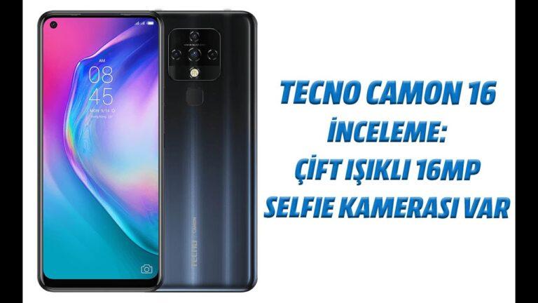 Tecno Camon 16 inceleme: Çift ışıklı 16MP selfie kamerası var!